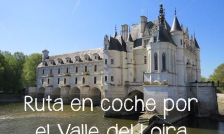 Ruta en coche por los Castillos del Loira
