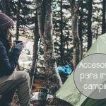 Que accesorios llevar si vas a ir de camping