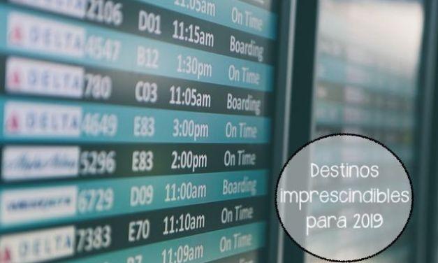 Tres destinos imprescindibles en 2019 con viajes.com