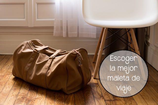 Como escoger correctamente una maleta de viaje