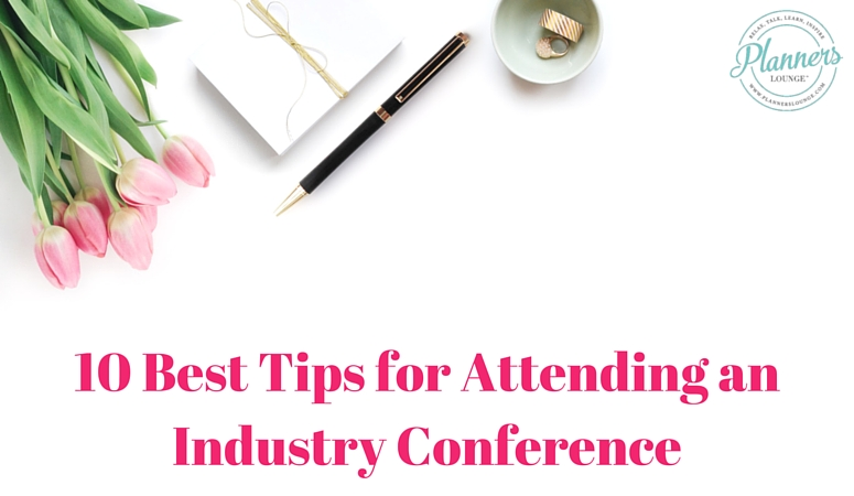 10 Tips for Attending an Industry Conference