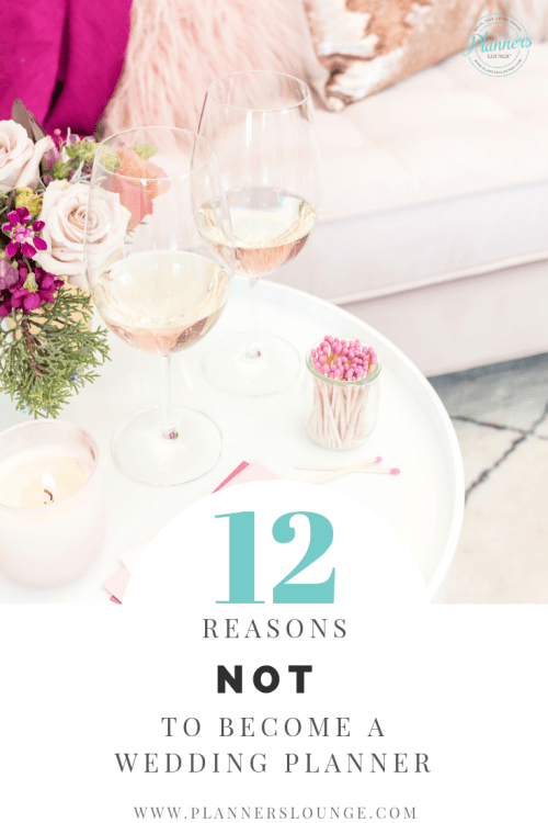 reasons why you don't want to be a wedding planner