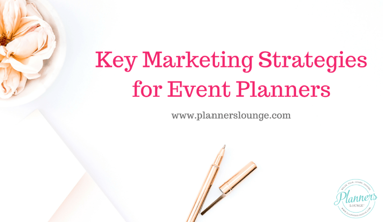 5 Must-Have Marketing Strategies for Event Planners