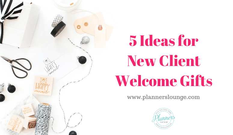 Five Ideas for New Client Welcome Gifts