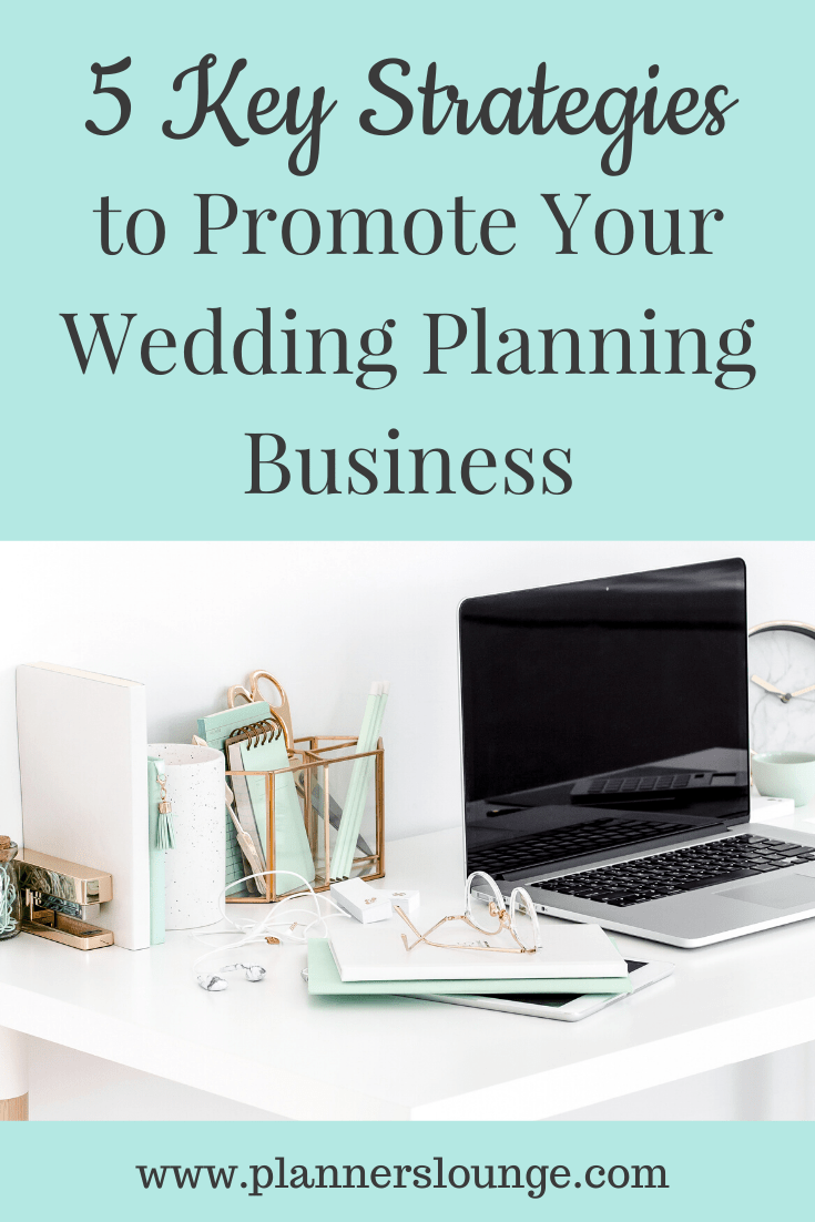 5 Key Strategies to Promote Your Wedding Planning Business
