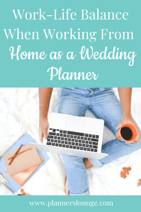 Work-Life Balance When Working From Home as a Wedding Planner