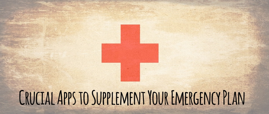 Crucial Apps to Supplement Your Emergency Plan