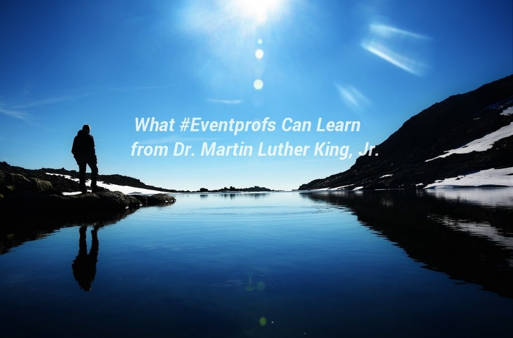 What #Eventprofs Can Learn from Dr. Martin Luther King, Jr.