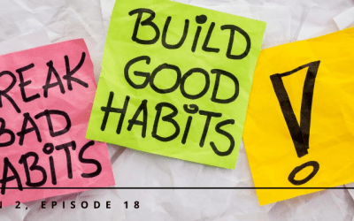S2E18 – How to Use Atomic Habits to Achieve Your Goals