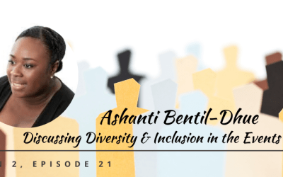 S2E21 – Talking Diversity and Inclusion with Ashanti Bentil-Dhue