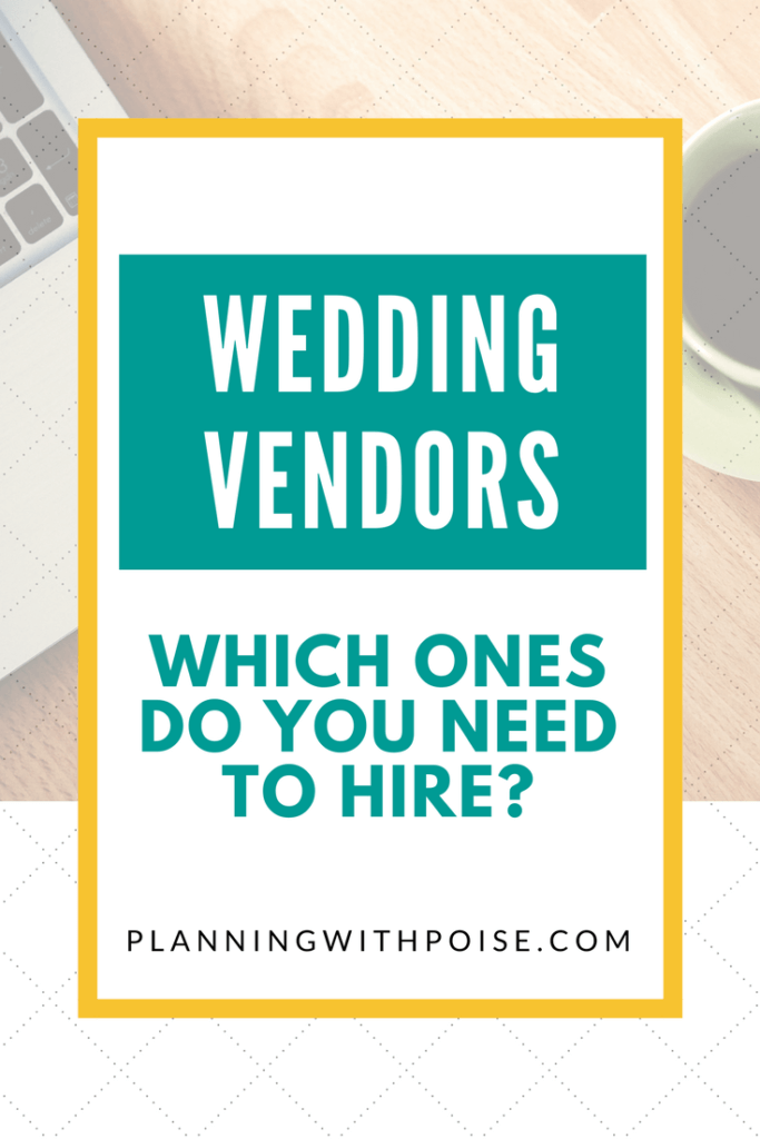 10 most common wedding vendors - and which ones you need for your wedding. Learn which vendors you need to hire and in what order to hire them.