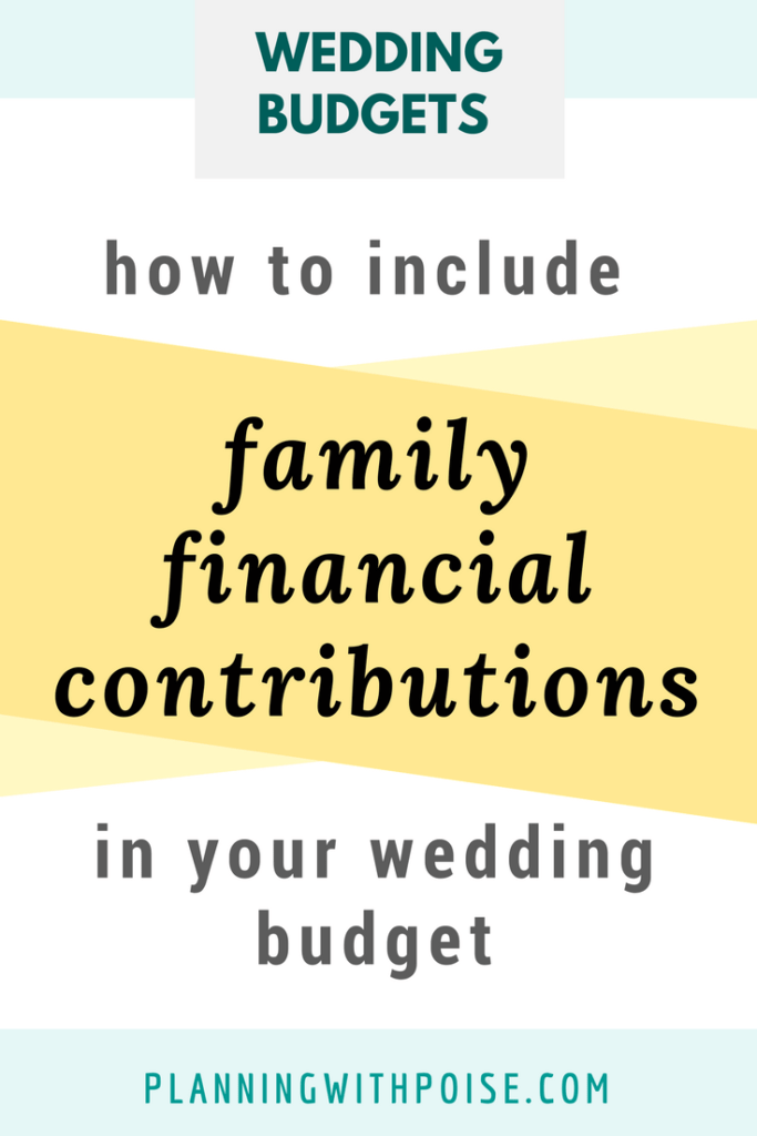 wedding budget advice: how to include family financial contributions into your wedding budget