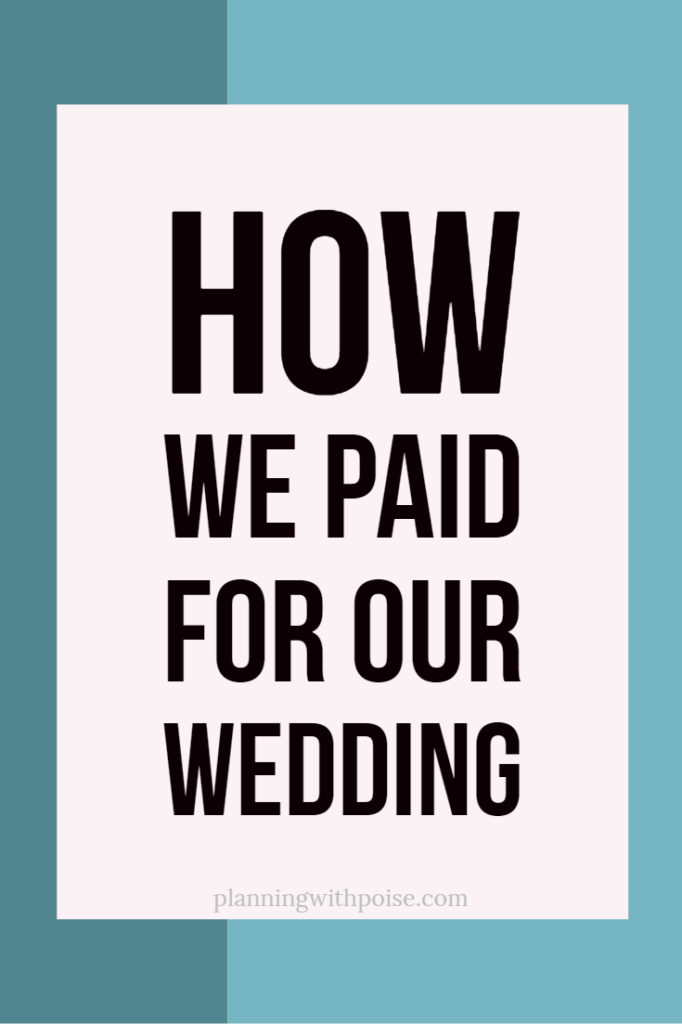 How we paid for our wedding a case study planning with poise in this article youll learn the exact steps we took to figure out how to pay for our wedding and the strategies behind our decisions junglespirit Image collections