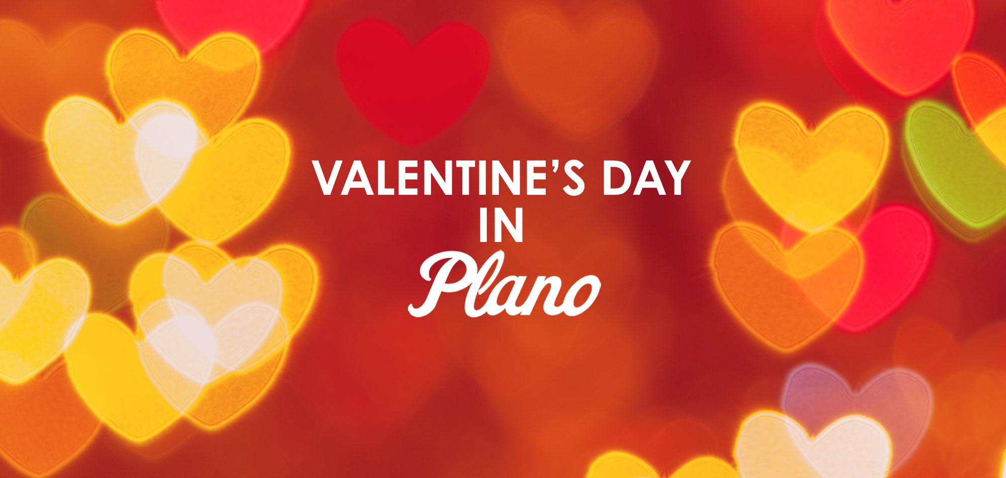 Top Picks For Valentines Day Dates In Plano Plano Magazine