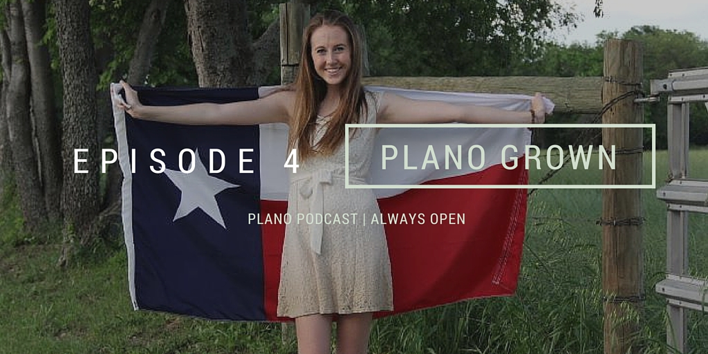 Episode 4: Macy Hedrick | Plano Grown
