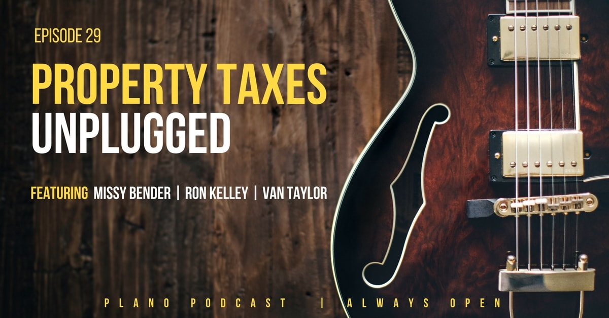 Episode 29: Plano Property Taxes Unplugged