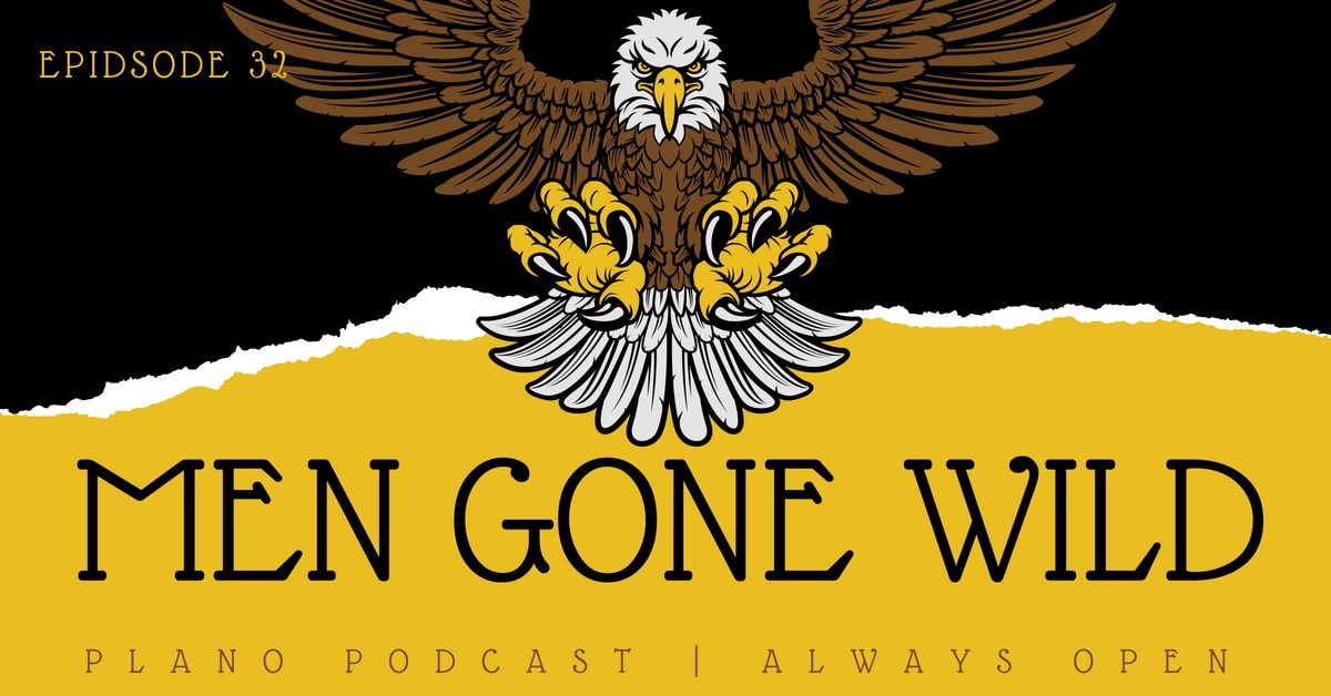 Episode 32: Men Gone Wild