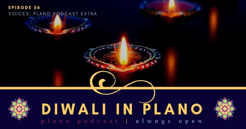 Diwali Plano Texas Plano Podcast