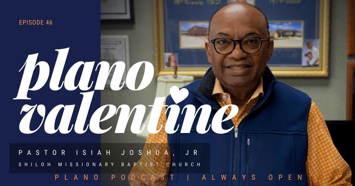 Episode 46: Plano Valentine Isiah Joshua, Jr.