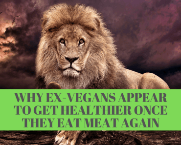 Why Ex-Vegans Appear to Get Healthier Once They Eat Meat Again