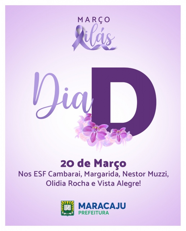 Campanha Março Lilás realiza dia D em combate ao Câncer do Colo do Útero neste dia 20