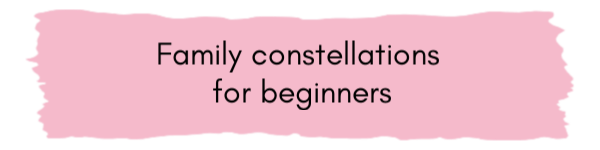 family constellations for begginers