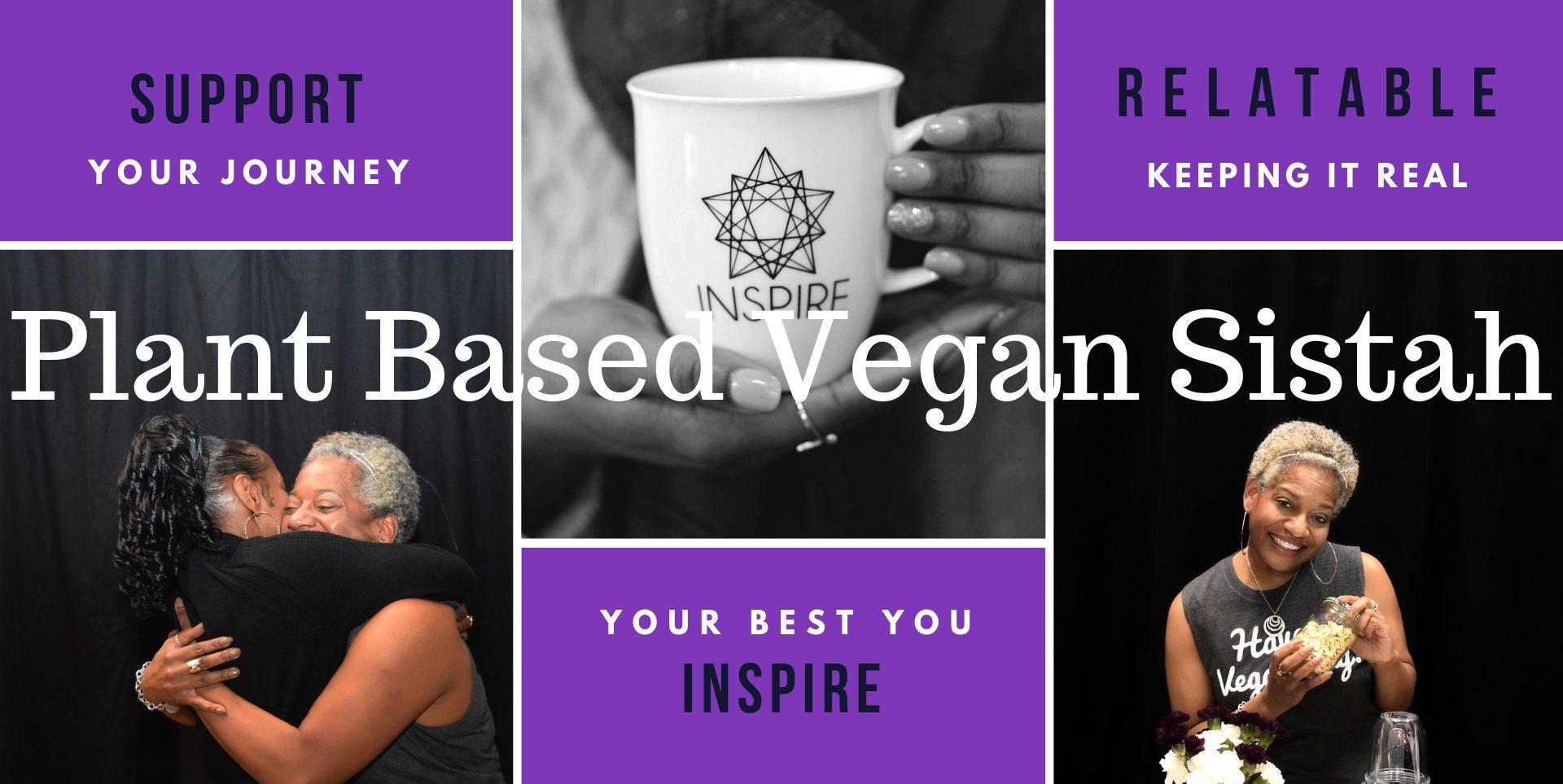 Plant Based Vegan Sistah
