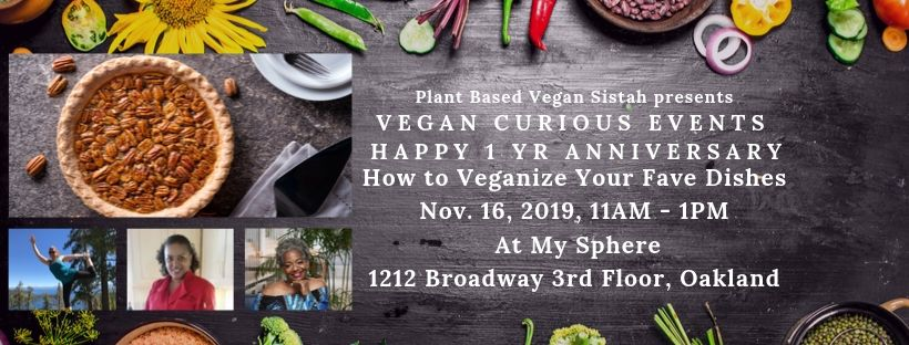 Vegan Curious Event: Veganizing Made Simple  November 16, 2019