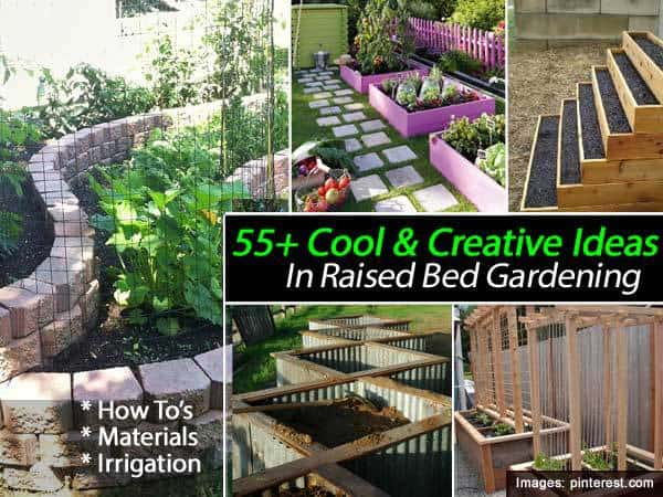 55 Cool & Creative Ideas In Raised Bed Gardening
