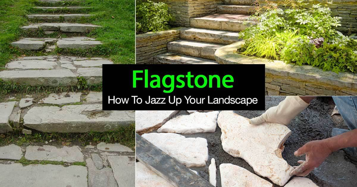 Flagstone How To Jazz Up Your Landscape With Flagstone