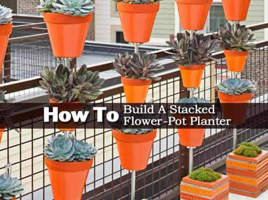 How To Build A Stacked Flower-Pot Planter