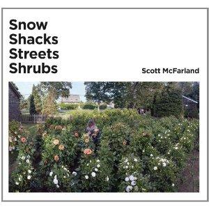 Photographic books: Scott McFarland Snow, Shacks, Streets, Shrubs