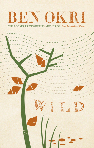 Ben Okri Wild