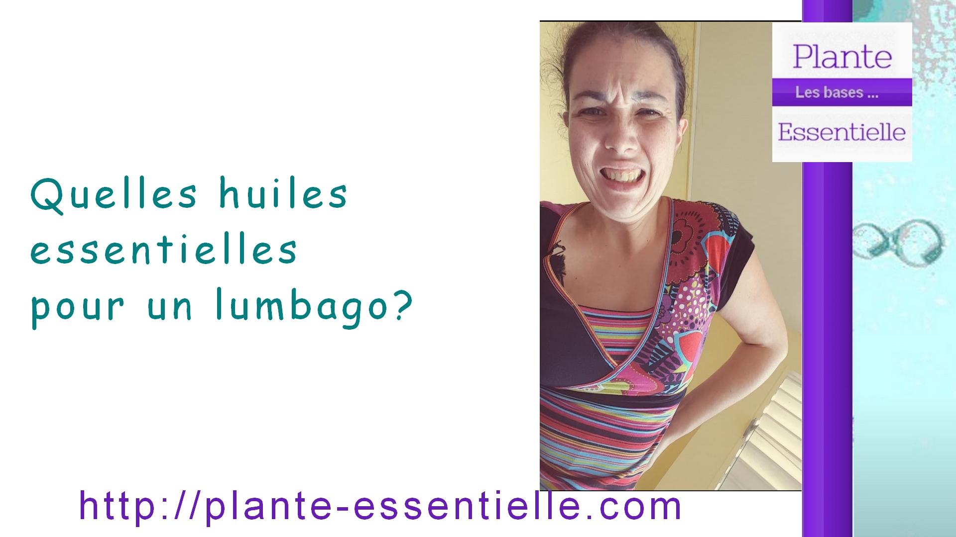 Quelle huile essentielle pour un lumbago ?