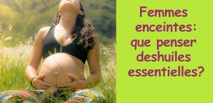 huile-essentielle-femme-enceinte