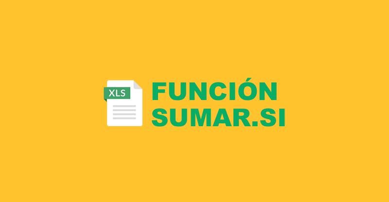 Función SUMAR.SI en Excel