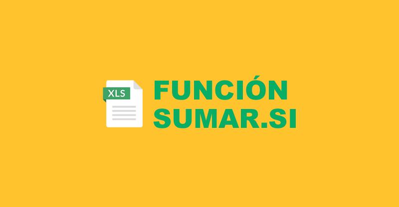 Las funciones SUMAR.SI y SUMAR.SI.CONJUNTO
