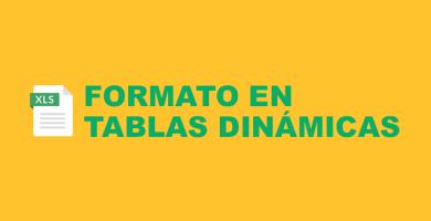 Aplicar Formato a TABLAS DINÁMICAS, Filtros y Gráficos Dinámicos