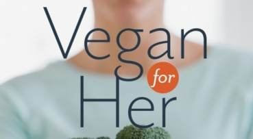 'Vegan For Her' Author Highlights Health Issues for Vegan Women