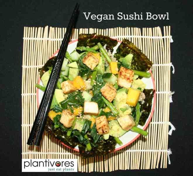 Vegan Sushi Bowl | Plantivores