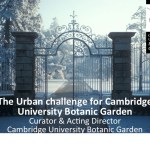 The urban challenge for Cambridge University Botanic Garden