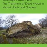 Historic England Landscape Advice Note: Treatment of dead wood in historic parks and gardens