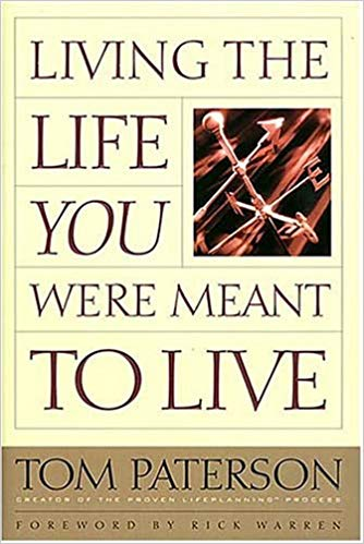 Living The Life You Were Meant to Live - Tom Paterson