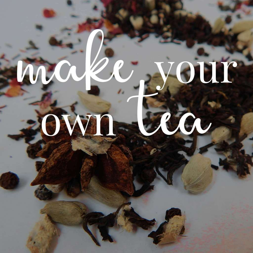 """Tea leaves and spices scattered on a white background. Text overlaid reads """"Make your own tea."""""""