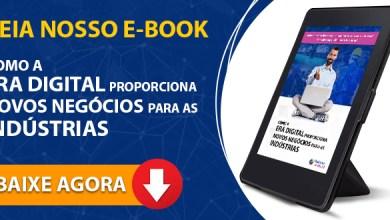 Photo of Confira o e-book 'Como a era digital proporciona novos negócios para as indústrias'