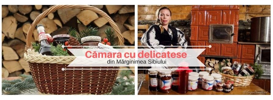 Cămara cu delicatese din Marginimea Sibiului