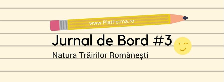 Jurnal de Bord #3: Natura Trăirilor Românești