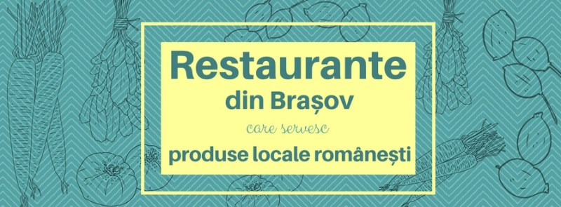 Restaurante Brasov produse locale romanesti legume naturale, legume de la producator