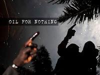 Film: Oil for Nothing