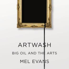 New book 'Artwash' reveals Big Oil's art PR strategies